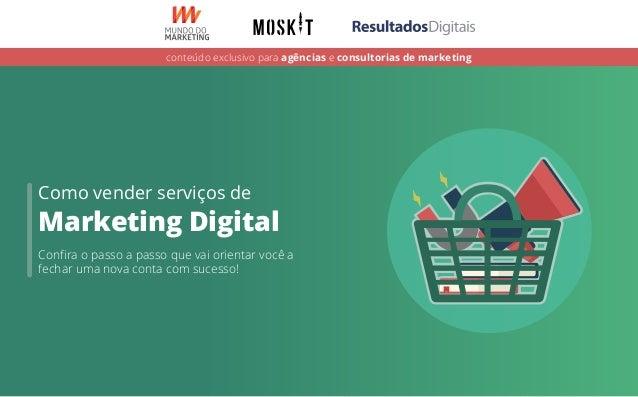 Como vender serviços de Marketing Digital Confira o passo a passo que vai orientar você a fechar uma nova conta com sucesso...