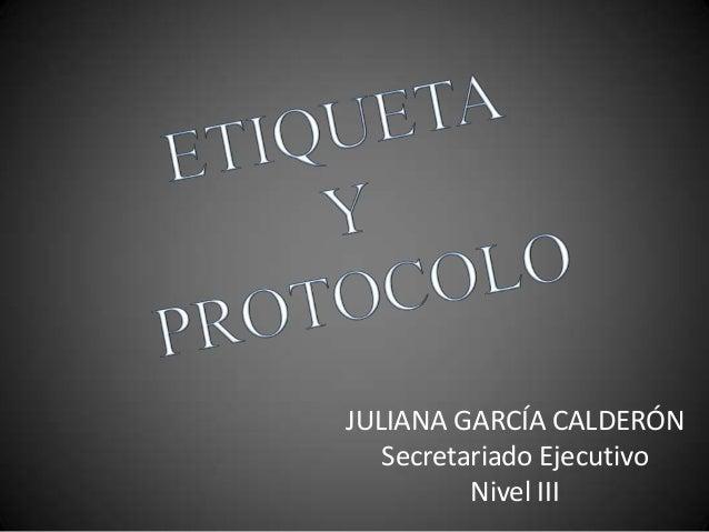 JULIANA GARCÍA CALDERÓN Secretariado Ejecutivo Nivel III