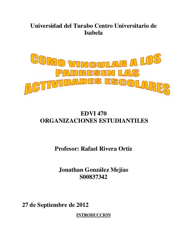Universidad del Turabo Centro Universitario de                      Isabela                EDVI 470      ORGANIZACIONES ES...