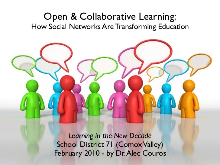 Open & Collaborative Learning: How Social Networks Are Transforming Education               Learning in the New Decade    ...