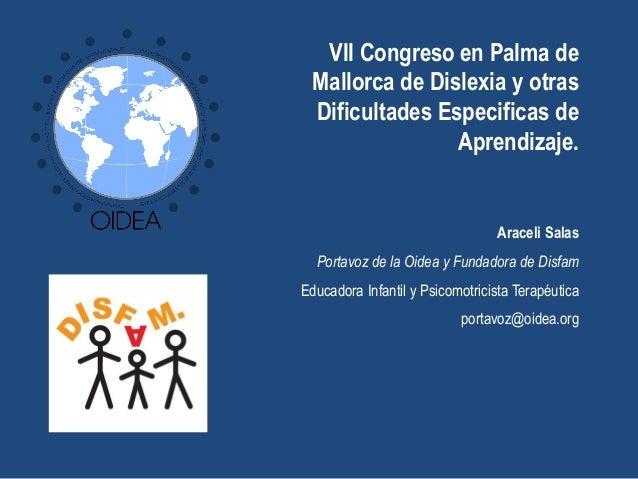 VII Congreso en Palma de Mallorca de Dislexia y otras Dificultades Especificas de Aprendizaje. Araceli Salas Portavoz de l...