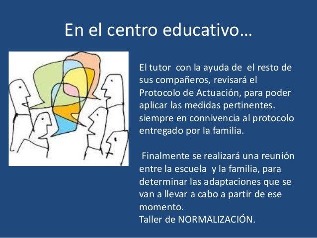 En el centro educativo… • En caso de necesitar aclaraciones sobre que medidas son las mas adecuadas, se podrá recurrir a D...