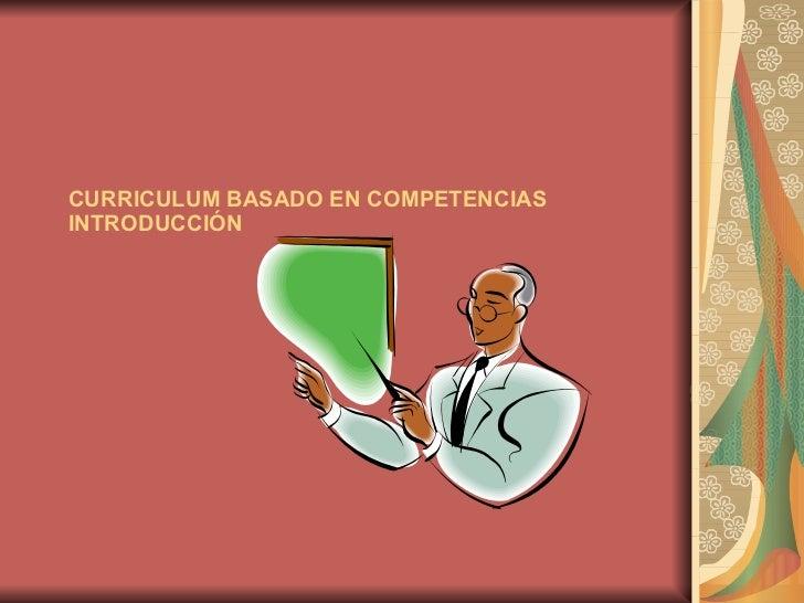 CURRICULUM BASADO EN COMPETENCIAS INTRODUCCIÓN
