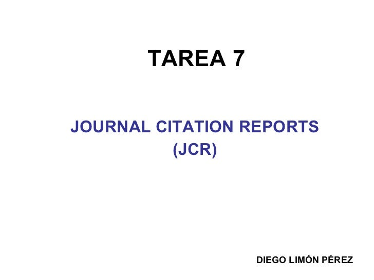 TAREA 7 JOURNAL CITATION REPORTS  (JCR) DIEGO LIMÓN PÉREZ