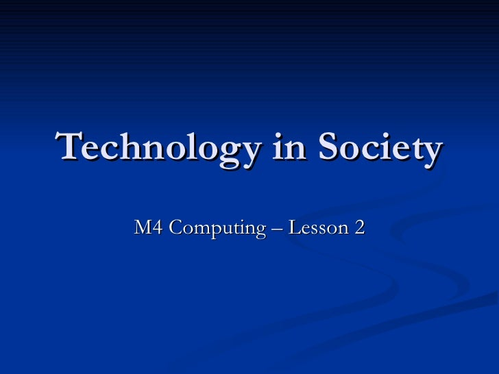 Technology in Society M4 Computing – Lesson 2