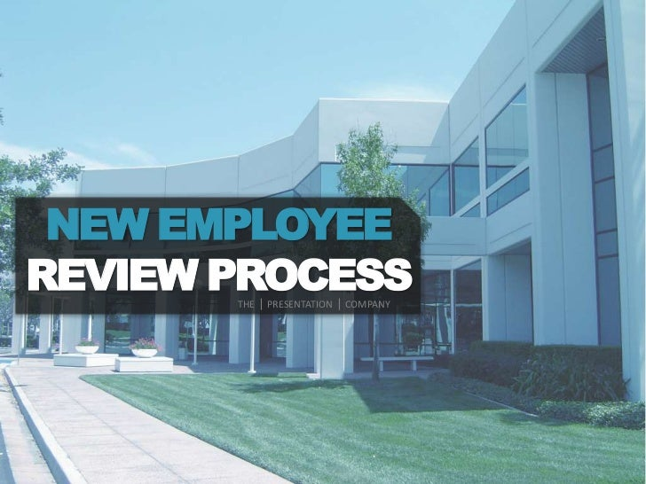 NEW EMPLOYEEREVIEW PROCESS       THE | PRESENTATION | COMPANY