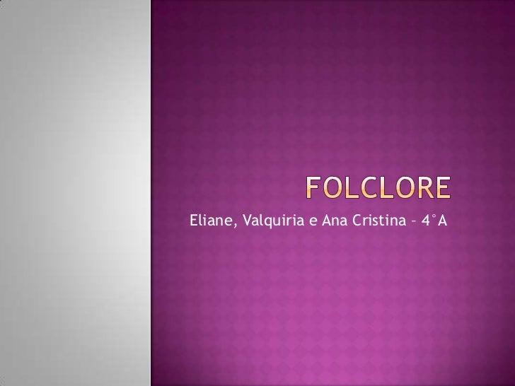 Eliane, Valquiria e Ana Cristina – 4°A