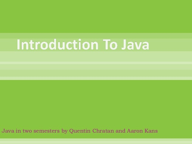 Java in two semesters by Quentin Chratan and Aaron Kans
