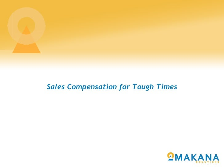 Sales Compensation for Tough Times