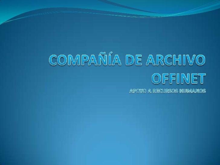 COMPAÑÍA DE ARCHIVO OFFINETAPOYO A RECURSOS HUMANOS<br />