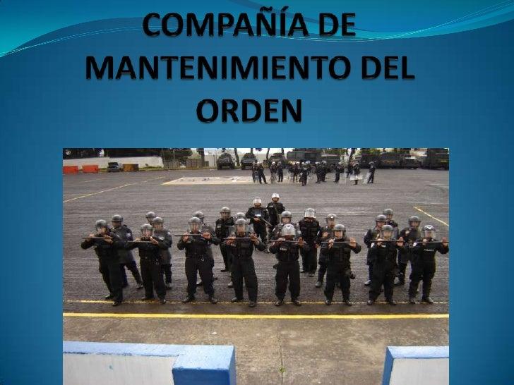 COMPAÑÍA DE MANTENIMIENTO DEL ORDEN<br />