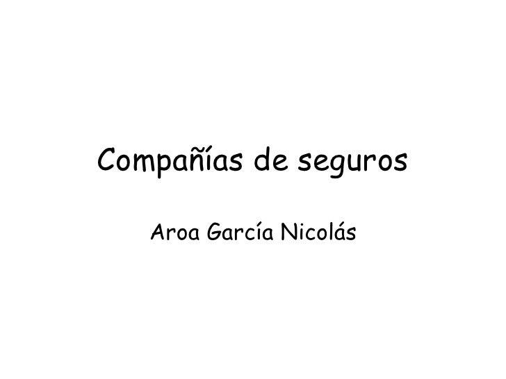 Compañías de seguros Aroa García Nicolás
