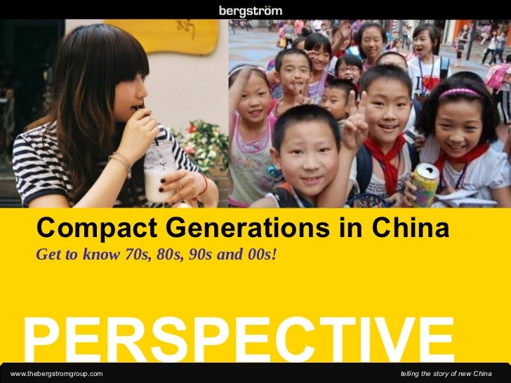 Compact Generations in China Get to know 70s, 80s, 90s and 00s!  PERSPECTIVE