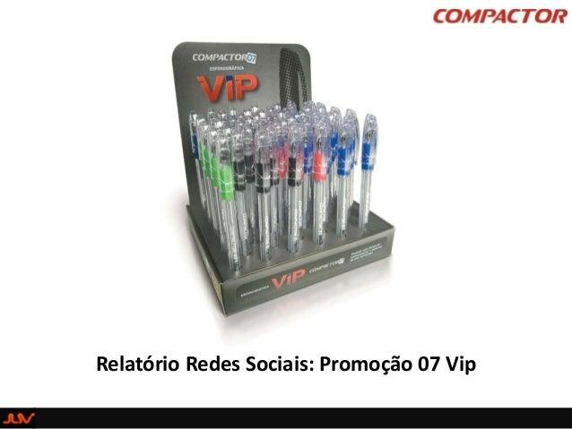 Relatório Redes Sociais: Promoção 07 Vip