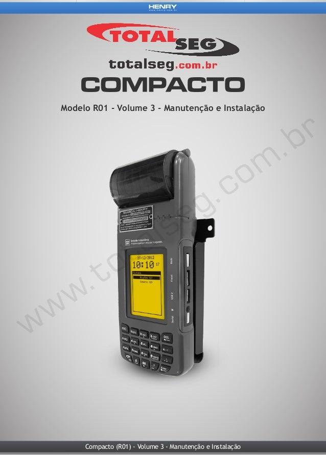 Compacto (R01) - Volume 3 - Manutenção e Instalação Modelo R01 - Volume 3 - Manutenção e Instalação