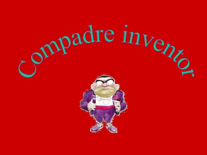 Compadre inventor