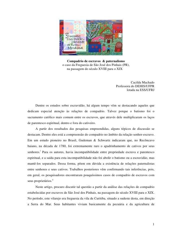 Compadrio de escravos & paternalismo                            o caso da Freguesia de São José dos Pinhais (PR),         ...