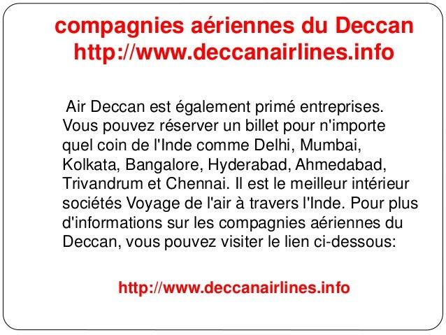compagnies aériennes du Deccan http://www.deccanairlines.info Air Deccan est également primé entreprises. Vous pouvez rése...