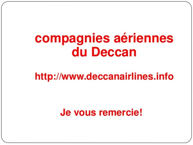 compagnies aériennes du Deccan http://www.deccanairlines.info Je vous remercie!