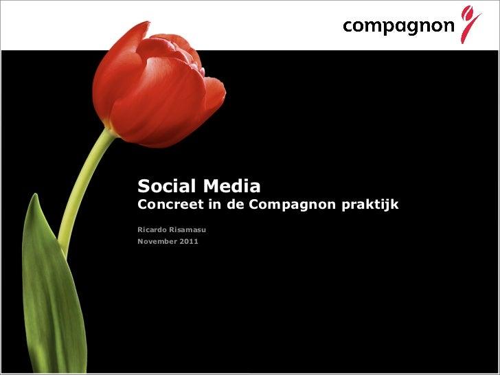 Social MediaConcreet in de Compagnon praktijkRicardo RisamasuNovember 2011