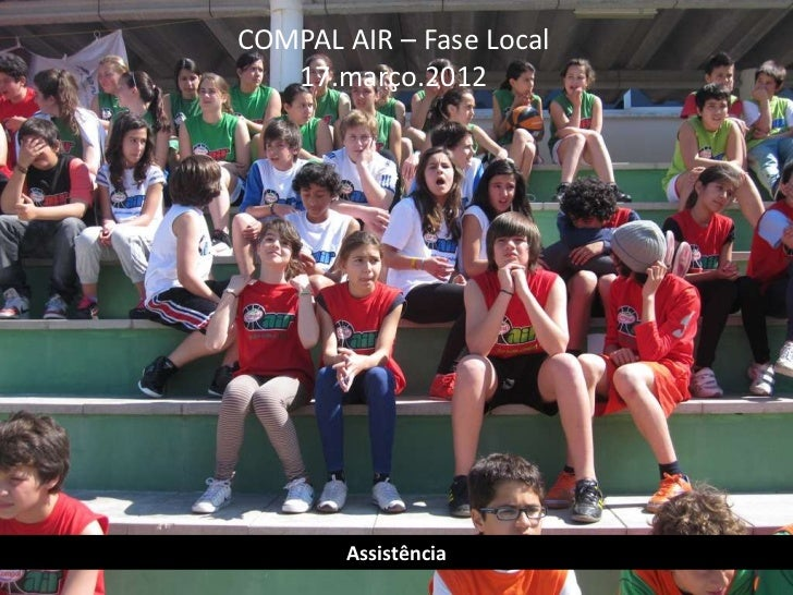 COMPAL AIR – Fase Local   17.março.2012        Assistência