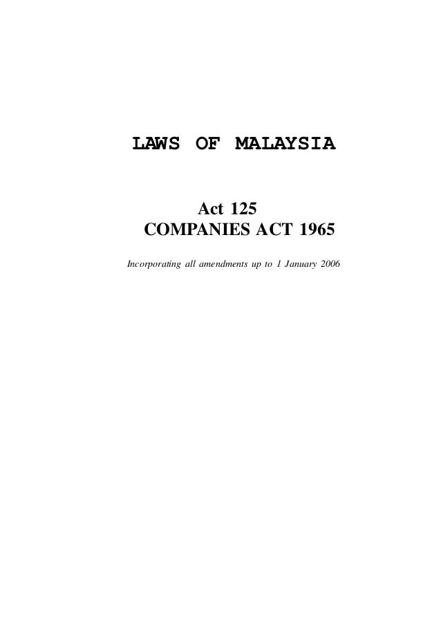 Companies                         1 LAWS OF MALAYSIA       Act 125   COMPANIES ACT 1965Incorporating all amendments up to ...
