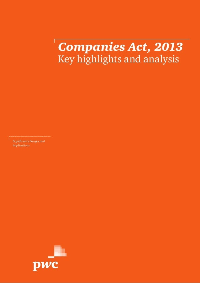 Companies Act, 2013 1 Companies Act, 2013 Key highlights and analysis Significant changes and implications