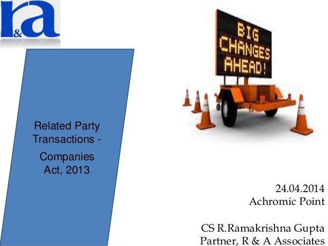 24.04.2014 Achromic Point CS R.Ramakrishna Gupta Partner, R & A Associates Related Party Transactions - Companies Act, 2013