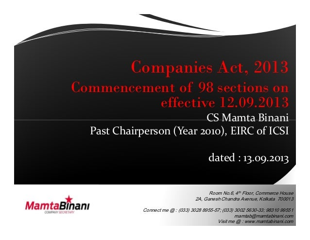Companies Act, 2013 Commencement of 98 sections on effective 12.09.2013 CS Mamta Binani Room No.6, 4th Floor, Commerce Hou...