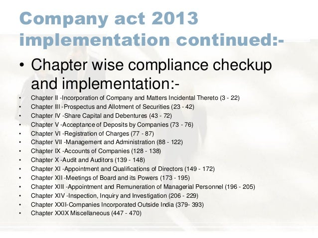 Company act 2013 implementation continued:- • Chapter wise compliance checkup and implementation:- • Chapter II -Incorpora...