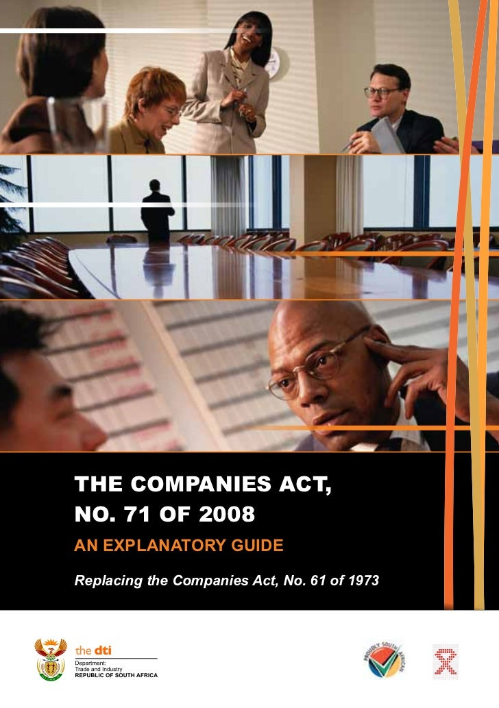 THE COMPANIES ACT,NO. 71 OF 2008AN EXPLANATORY GUIDEReplacing the Companies Act, No. 61 of 1973