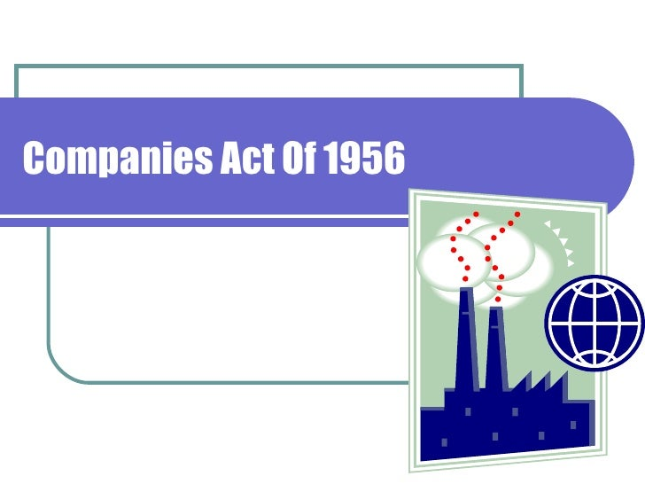 case study company act 1956 Case studies 1 atlas eléctrica atlas eléctrica (atlas) was founded in a small shack in 1961 and, by 1976, grew to be the first listed company to issue shares on costa rica's stock exchange, the bolsa.