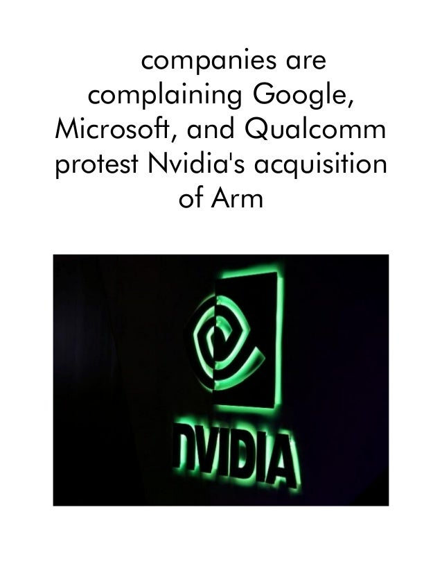 companies are complaining Google, Microsoft, and Qualcomm protest Nvidia's acquisition of Arm