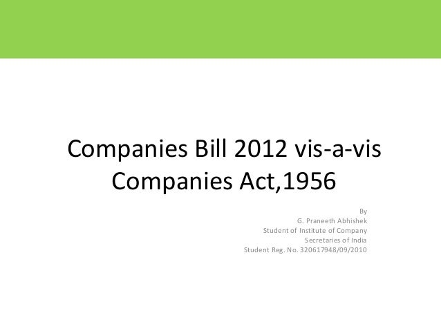 Companies Bill 2012 vis-a-vis   Companies Act,1956                                                   By                   ...