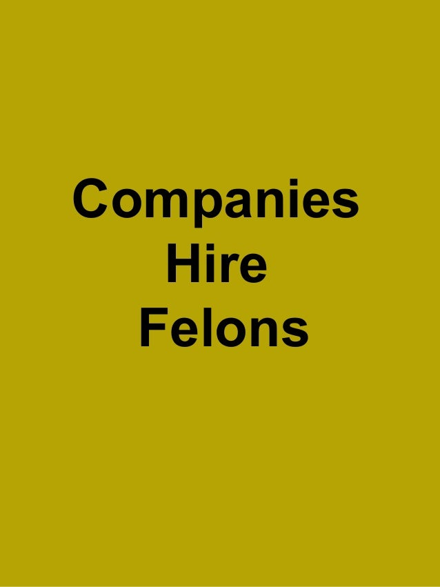 Summary -> List Of Companies That Hire Exoffenders And Felons Jobs