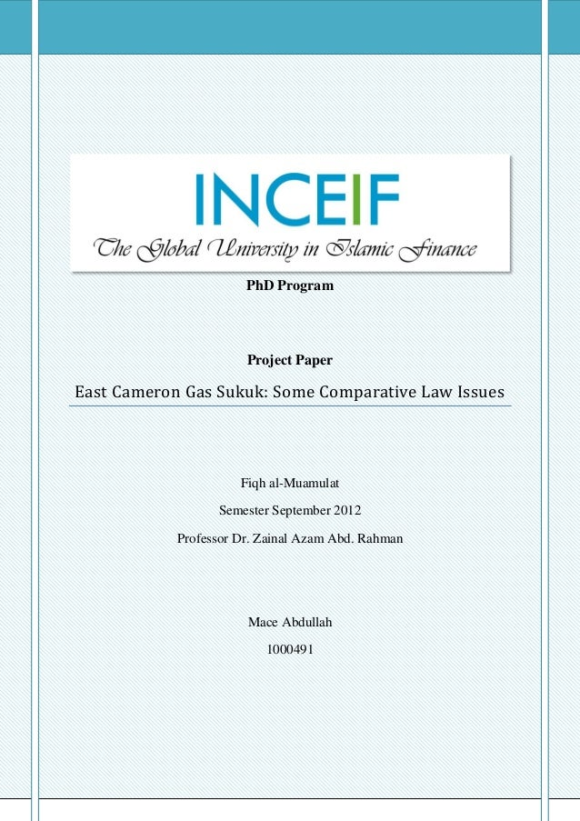 PhD Program                       Project PaperEast Cameron Gas Sukuk: Some Comparative Law Issues                      Fi...