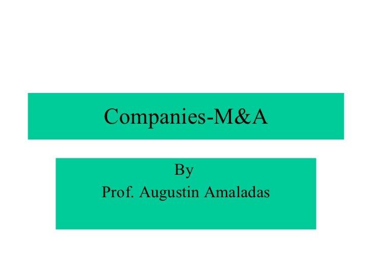 Companies-M&A By  Prof. Augustin Amaladas