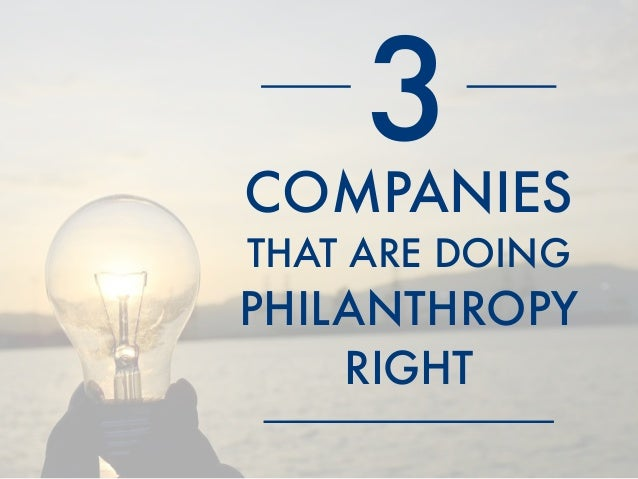 COMPANIES THAT ARE DOING PHILANTHROPY RIGHT 3
