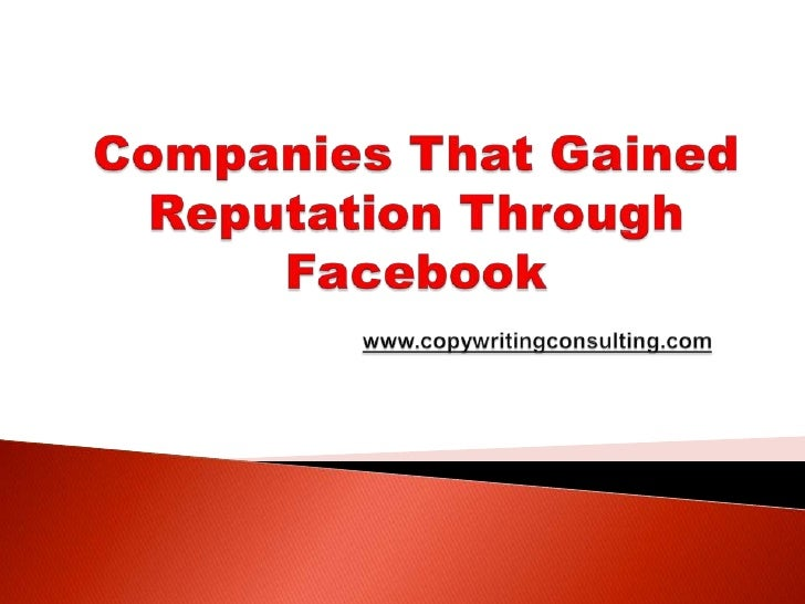 Companies That Gained Reputation Through Facebookwww.copywritingconsulting.com<br />