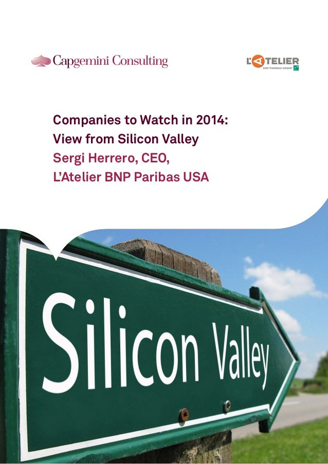 Companies to Watch in 2014: View from Silicon Valley Sergi Herrero, CEO, L'Atelier BNP Paribas USA