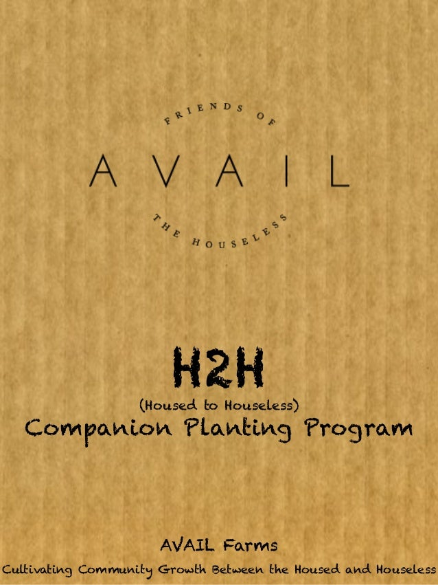 H2H                   (Housed to Houseless)   Companion Planting Program                      AVAIL FarmsCultivating Commu...