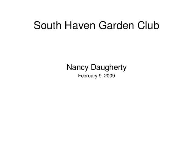 South Haven Garden Club      Nancy Daugherty        February 9, 2009