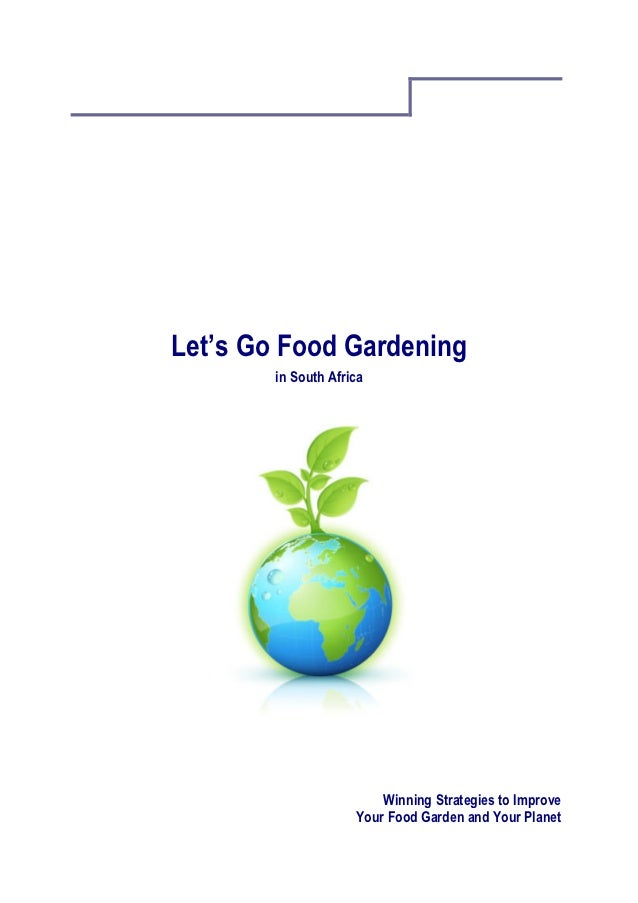 Let's Go Food Gardening        in South Africa                         Winning Strategies to Improve                     Y...