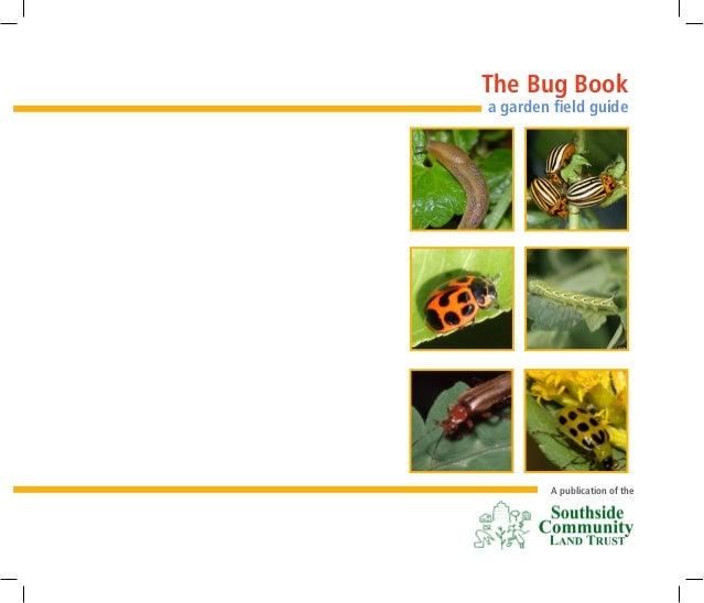 The Bug Booka garden field guide         A publication of the