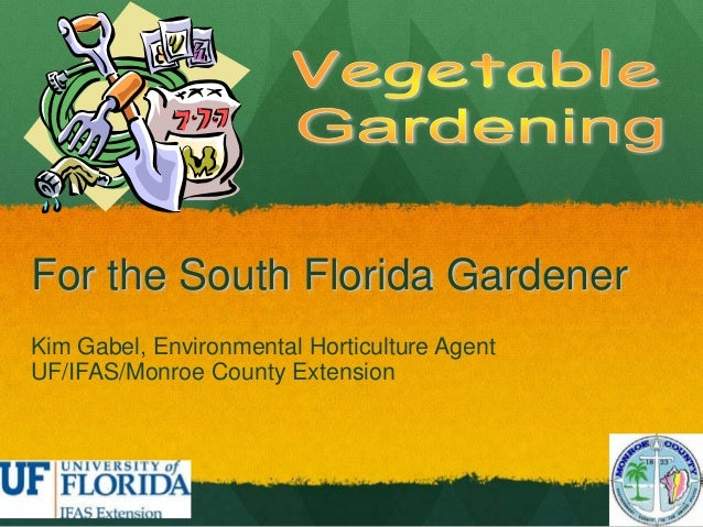For the South Florida GardenerKim Gabel, Environmental Horticulture AgentUF/IFAS/Monroe County Extension