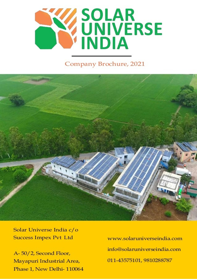 Company Brochure, 2021 Solar Universe India c/o Success Impex Pvt Ltd A- 50/2, Second Floor, Mayapuri Industrial Area, Pha...
