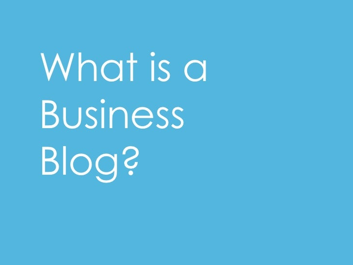 What is a Business Blog?