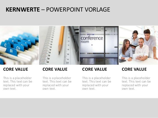 KERNWERTE – POWERPOINT VORLAGE This is a placeholder text. This text can be replaced with your own text. CORE VALUE This i...