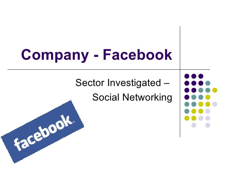 Company - Facebook Sector Investigated –  Social Networking