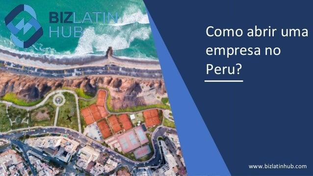 Como abrir uma empresa no Peru? www.bizlatinhub.com